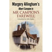 MR Campion's Farewell : The Return of Albert Campion Completed by Mike Ripley