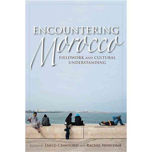 Encountering Morocco: Fieldwork and Cultural Understanding