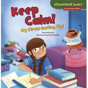 Keep Calm! : My Stress-Busting Tips