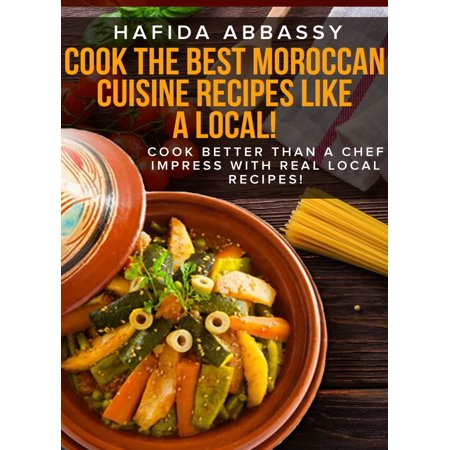 Cook The Best Moroccan Cuisine Recipes like a Local -