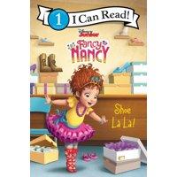 I Can Read Level 1: Disney Junior Fancy Nancy: Shoe La La! (Paperback)