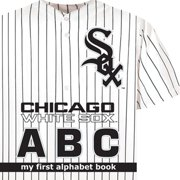 My First Alphabet Books (Michaelson Entertainment): Chicago White Sox ABC (Board Book)