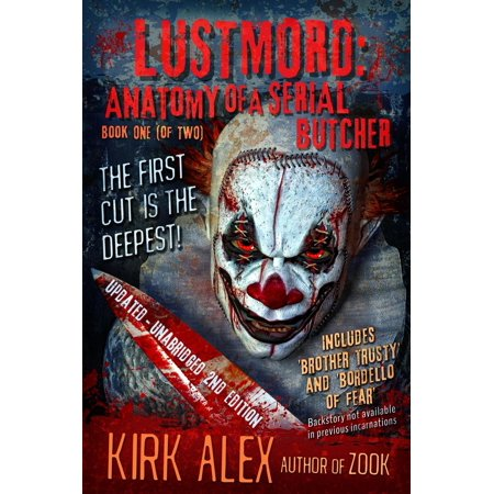 Lustmord: Anatomy of a Serial Butcher - - Horror Butcher