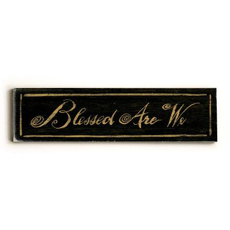 "ArteHouse Decorative Wood Sign ""Blessed Are We"", 6"" x 22"", Solid Wood"