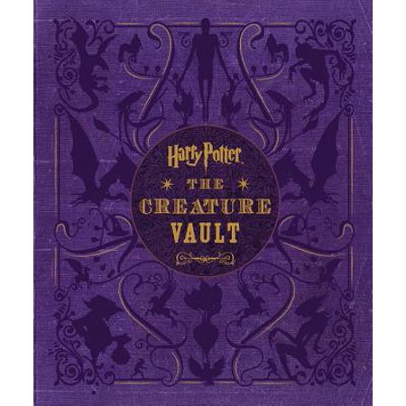 Harry Potter: The Creature Vault : The Creatures and Plants of the Harry Potter Films (The Creatures Halloween Stream)