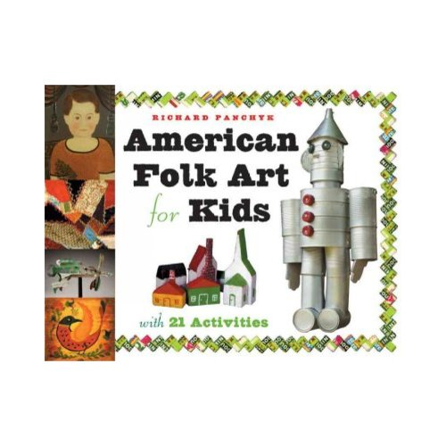 American Folk Art for Kids : With 21 Activities