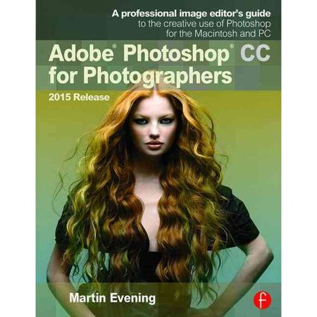 Adobe Photoshop Cc For Photographers  2015 Release