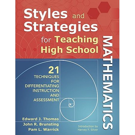 Styles and Strategies for Teaching High School Mathematics : 21 Techniques for Differentiating Instruction and