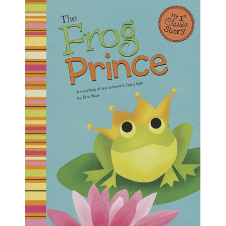 The Frog Prince : A Retelling of the Grimm's Fairy Tale](Fairy Tales Prince)