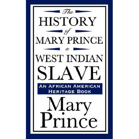 The History of Mary Prince, a West Indian Slave (an African American Heritage