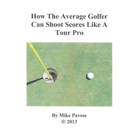 How the Average Golfer Can Shoot Scores Like a Tour Pro -