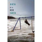 Birth of a New Earth : The Radical Politics of Environmentalism