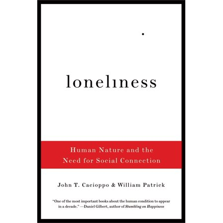 Loneliness : Human Nature and the Need for Social Connection ()