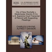 City of New Rochelle V. Westchester Electric R Co U.S. Supreme Court Transcript of Record with Supporting Pleadings