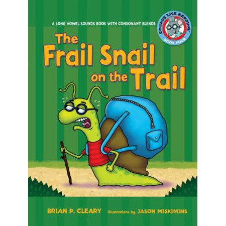(#4 the Frail Snail on the Trail : A Long Vowel Sounds Book with Consonant Blends)