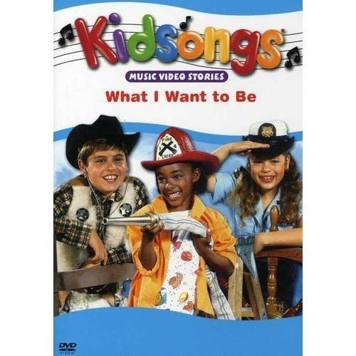 Kidsongs - What I Want to Be [DVD]