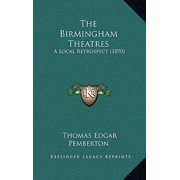 The Birmingham Theatres : A Local Retrospect (1890)