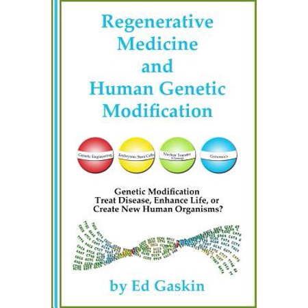Regenerative Medicine And Human Genetic Modification
