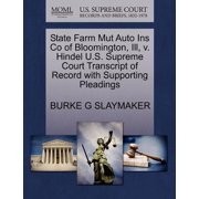 State Farm Mut Auto Ins Co of Bloomington, Ill, V. Hindel U.S. Supreme Court Transcript of Record with Supporting Pleadings