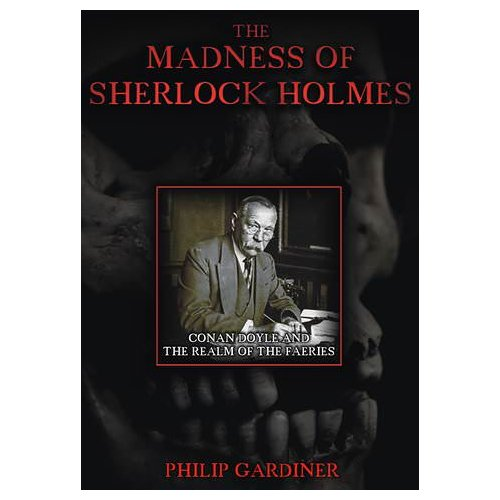The Madness of Sherlock Holmes: Conan Doyle and the Realm of the Faeries (2007)