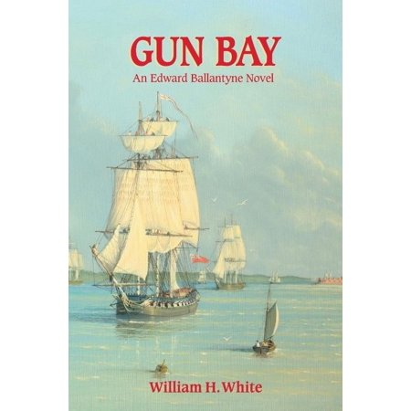 Gun Bay  An Edward Ballantyne Novel