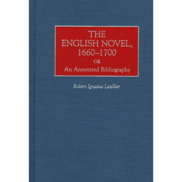 The English Novel, 1660-1700 : An Annotated Bibliography