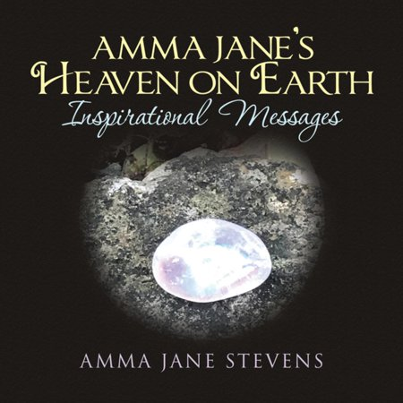 - Amma Jane's Heaven on Earth Inspirational Messages - eBook