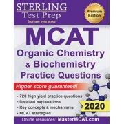 Sterling Test Prep MCAT Organic Chemistry & Biochemistry Practice Questions: High Yield MCAT Practice Questions with Detailed Explanations (Paperback)