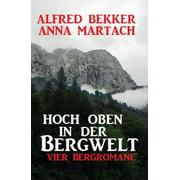 Hoch oben in der Bergwelt - eBook