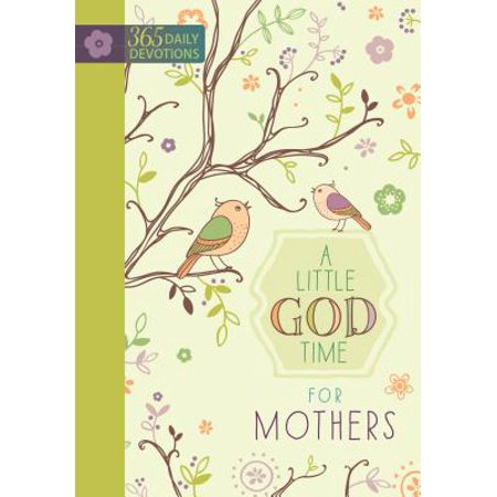 A Little God Time for Mothers : 365 Daily