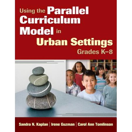 Using the Parallel Curriculum Model in Urban Settings, Grades K-8 - eBook