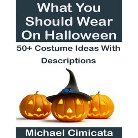 What You Should Wear On Halloween: 50+ Ideas With Descriptions - eBook (Music Halloween Ideas)