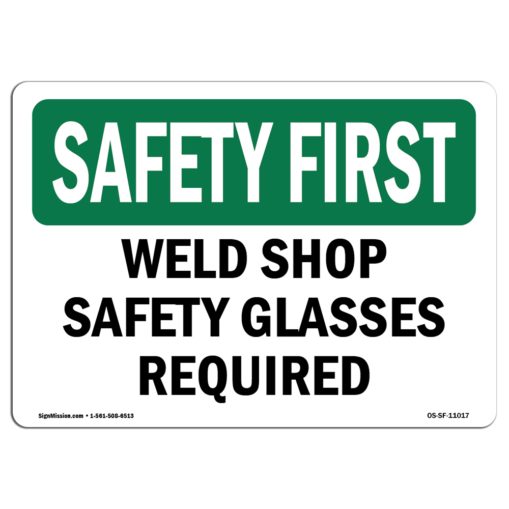 OSHA SAFETY FIRST Sign - Weld Shop Safety Glasses Required  | Choose from: Aluminum, Rigid Plastic or Vinyl Label Decal | Protect Your Business, Work Site, Warehouse & Shop Area | Made in the USA