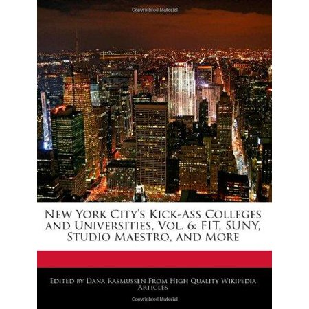 New York Citys Kick Ass Colleges And Universities  Vol  6