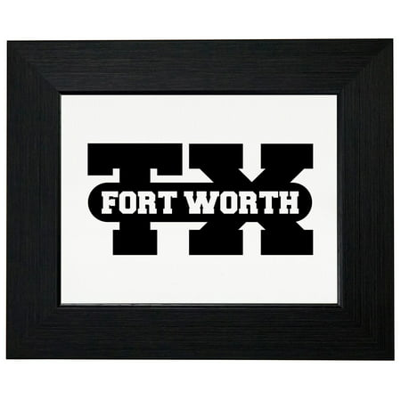 Fort Worth, Texas TX Classic City State Sign Framed Print Poster Wall or Desk Mount Options ()