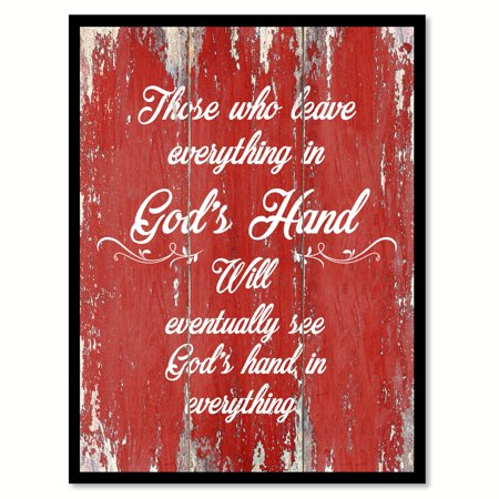 Those Who Leave Everything In God's Hand Will Eventually See God's Hand In Everything Quote Saying Red Canvas Print Picture Frame Home Decor Wall Art Gift Ideas 28