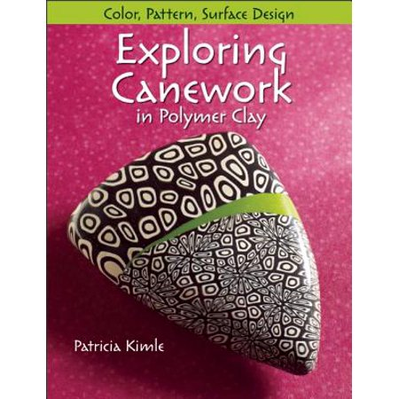 Exploring Canework in Polymer Clay : Color, Pattern, Surface -