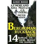Der große Bergroman-Rucksack 2020: 14 Romane um Liebe, Heimat und Schicksal - eBook