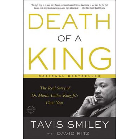 Death of a King : The Real Story of Dr. Martin Luther King Jr.'s Final