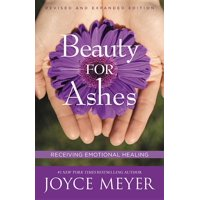 Beauty for Ashes : Receiving Emotional Healing