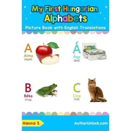 English Alphabet Pictures (My First Hungarian Alphabets Picture Book with English Translations - eBook)