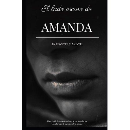 El Lado Oscuro de Amanda: Perseguida Por Los Monstruos de Su Pasado, Que Se Adue (Paperback)