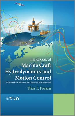 Handbook of Marine Craft Hydrodynamics and Motion Control