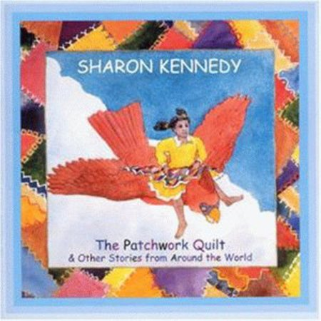 Full title: The Patchwork Quilt & Other Stories From Around The World.Personnel: Sharon Kennedy (vocals, whistling); Steve Netsky (vocals, guitar, banjo); Paul Lehrman (vocals, recorder, piano, percussion); Bing Broderick, Eric Kilburn (vocals, whistling); Iain Massie (pipes); Paul Lehrman (drumming).Producers: Steve Netsky, Bing Broderick, Sharon KennedyRecorded at Wellspring Studios, Concord, Massachusetts. (Best Quilts In The World)