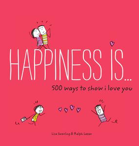 Happiness Is . . . 500 Ways to Show I Love You - eBook