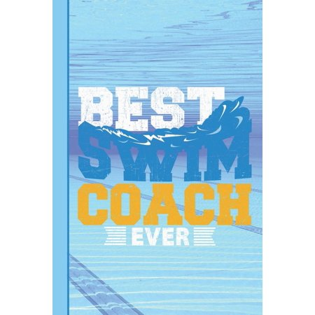 Best Swim Coach Ever: Wide Ruled Journal Paper, Daily Writing Notebook Paper, 100 Lined Pages (6