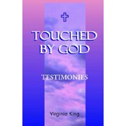 Touched by God : Testimonies