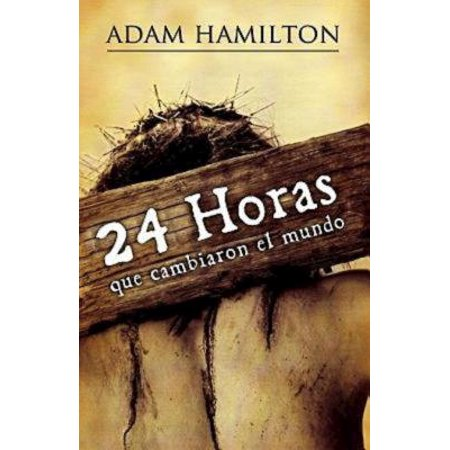 24 Horas Que Cambiaron El Mundo : 24 Hours That Changed the World - Spanish