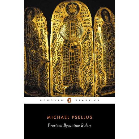 Fourteen Byzantine Rulers : The Chronographia of Michael (Ruler Of Byzantine Empire From 527 To 565)