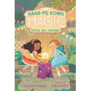 Hand-Me-Down Magic #2: Crystal Ball Fortunes - eBook
